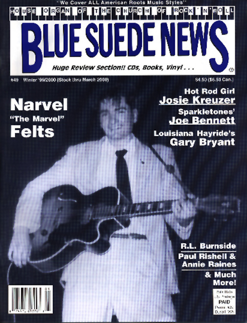 Blues Suede News 49 Has Many Feature Articles Including One On Sun Rockabilly Legend And Country Superstar Narvel Felts Longtime Louisiana Hayride